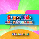 O Sonho do Rei – SuperKids